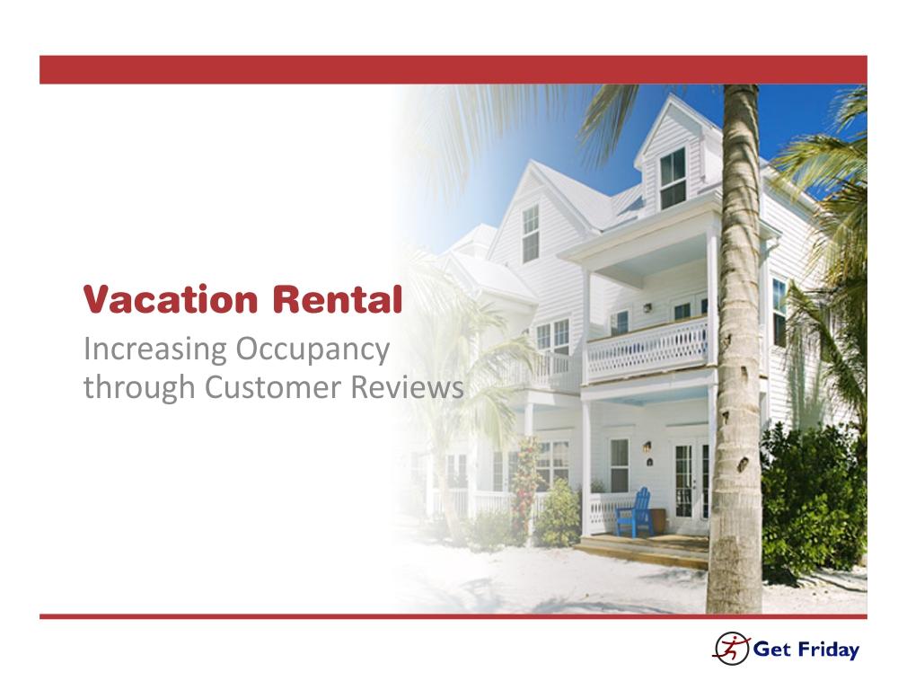 Vacation Rentals: Increase occupancy through Customer Reviews - GetFriday