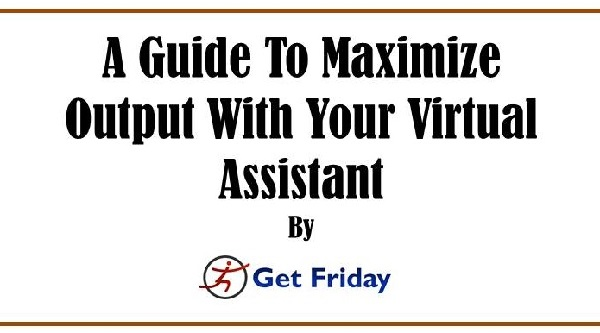 A-Guide-To-Maximize-Output-With-Your-Virtual-Assistant